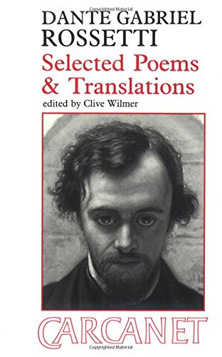 9780856359156: Selected Poems and Translations: Dante Gabriel Rossetti