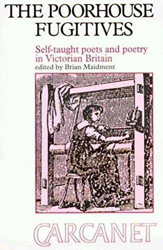 9780856359705: The Poorhouse Fugitives: Self-Taught Poets and Poetry in Victorian Britain (Fyfield Books)