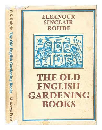 The Old English Gardening Books.: Eleanor Sinclair Rohde.