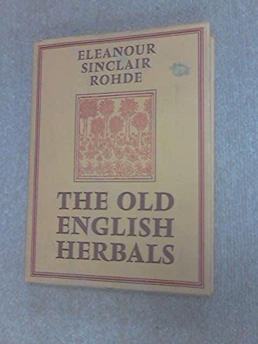 The Old English Herbals: Eleanor Sinclair Rohde