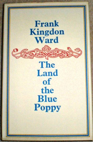 The Land of the Blue Poppy: Ward, Frank Kingdon