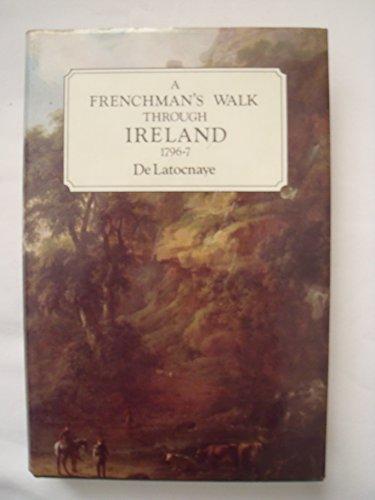 A Frenchman's Walk Through Ireland 1796-7: De Latocnaye