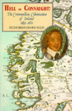 9780856404047: Hell or Connaught: The Cromwellian Colonization of Ireland, 1652-1660