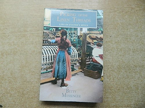 9780856404153: Picking Up the Linen Threads: Life in Ulster's Mills