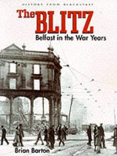 9780856404269: The Blitz: Belfast in the War Years