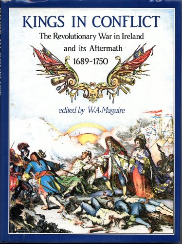 9780856404351: Kings in Conflict: The Revolutionary War in Ireland and Its Aftermath, 1689-1750