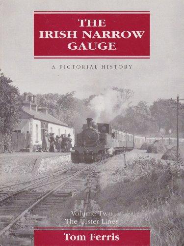 The Irish Narrow Gauge: The Ulster Lines,: Ferris, Tom