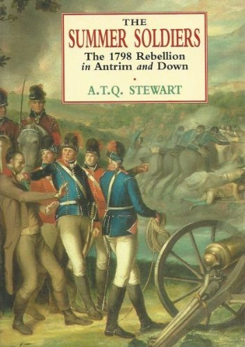9780856405587: The Summer Soldiers: 1798 Rebellion in Antrim and Down