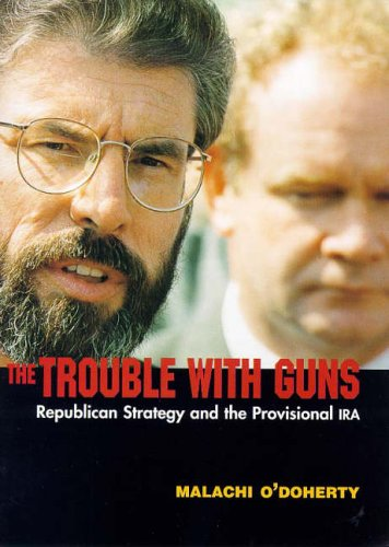 9780856406058: The Trouble with Guns: Republican Strategy and the Provisional IRA (A Blackstaff paperback original)