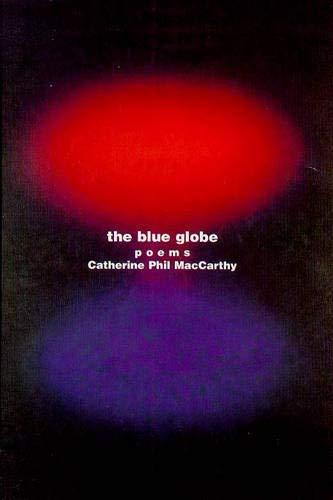 The Blue Globe: Poems: MacCarthy, Catherine Phil