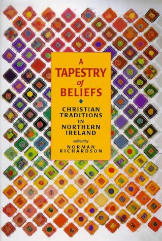 A Tapestry of Beliefs: Christian Traditions in Northern Ireland: Norman Richardson