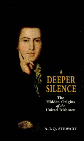 9780856406423: A Deeper Silence: Hidden Origins of the United Irishmen