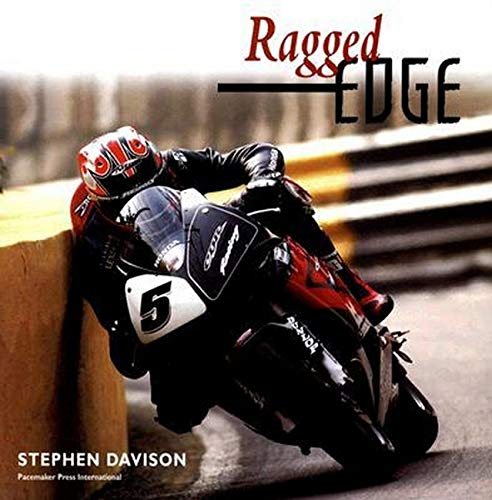 9780856407765: Ragged Edge: A Raw and Intimate Portrait of Road Racing