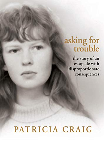 9780856408083: Asking for Trouble: The Story of an Escapade with Disproportionate Consequences
