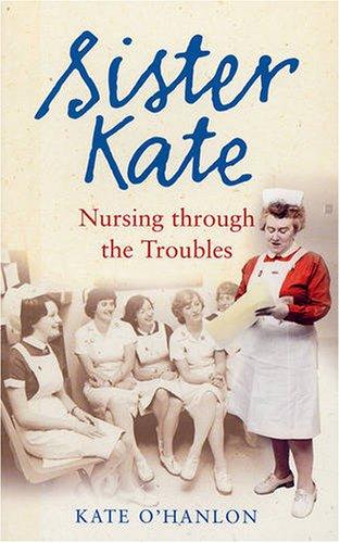 9780856408199: Sister Kate: Nursing Through the Troubles
