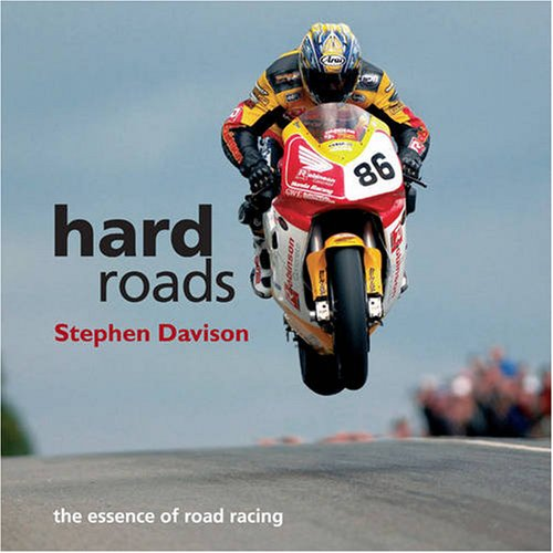 9780856408250: Hard Roads: The Essence of Road Racing