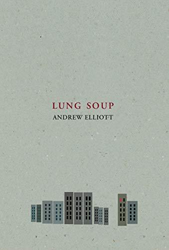 Lung Soup: Elliott, Andrew