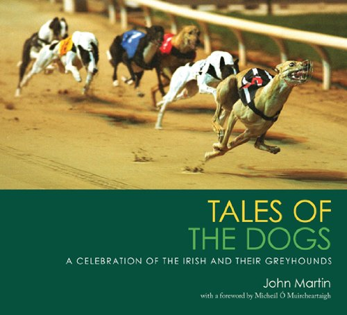 9780856408458: Tales of the Dogs: A Celebration of the Irish and Their Greyhounds