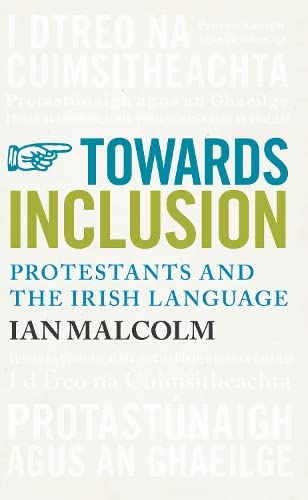 9780856408489: Towards Inclusion: Protestants and the Irish Language