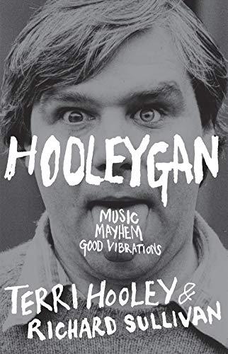 9780856408519: Hooleygan: Music, Mayhem, Good Vibrations