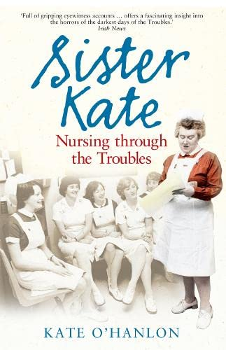 9780856408540: Sister Kate: Nursing Through the Troubles