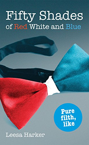 Fifty Shades of Red White and Blue: Leesa Harker