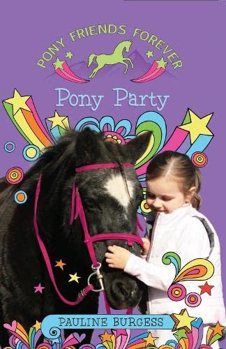 Pony Party (Pony Friends Forever): Burgess, Pauline