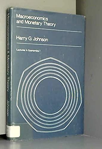 Macroeconomics and Monetary Theory: Johnson, Harry G.