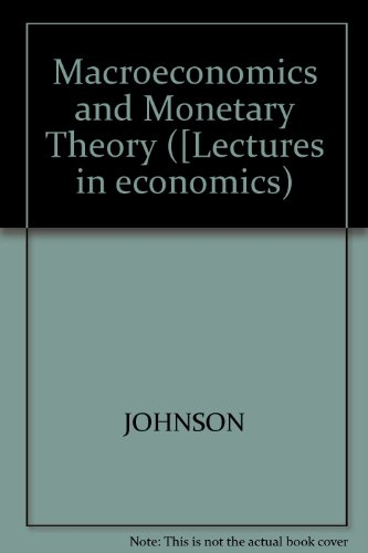 Macroeconomics and Monetary Theory (Lectures in economics; [1]): Johnson, Harry G.