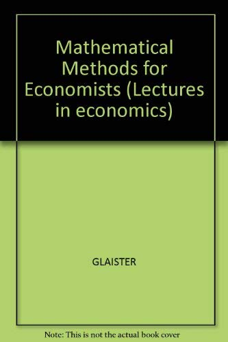 9780856410086: Mathematical Methods for Economists (Lectures in economics ; 4)