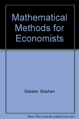 9780856410093: Mathematical Methods for Economists (Lectures in economics ; 4)