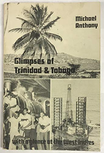 Glimpses of Trinidad & Tobago with a glance of the West Indies: Anthony, Michael