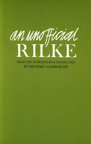 An Unofficial Rilke: Poems 1912-1926 (English and German Edition): Rainer Maria Rilke