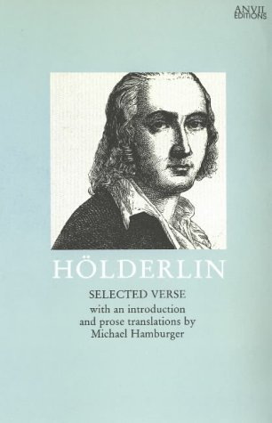 Friedrich Hölderlin: Selected Verse (Anvil Editions) (German: Friedrich Hölderlin; Editor-Michael