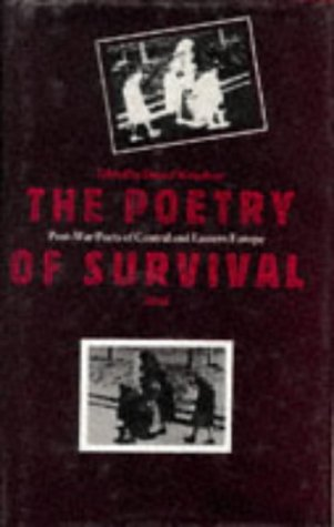 9780856461873: The Poetry of Survival: Post-War Poets of Central and Eastern Europe