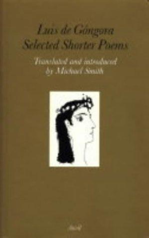 Luis de Góngora: Selected Shorter Poems: Gongora Y. Argote,