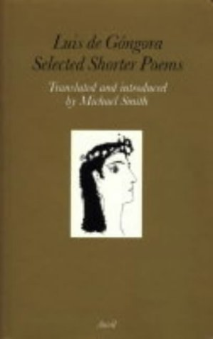 9780856462504: Luis de Góngora: Selected Shorter Poems (English and Spanish Edition)