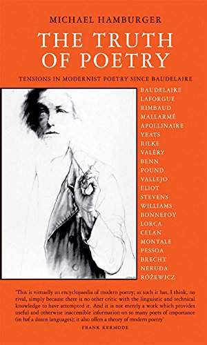 9780856462757: Truth of Poetry: Tensions in Modernist Poetry Since Baudelaire