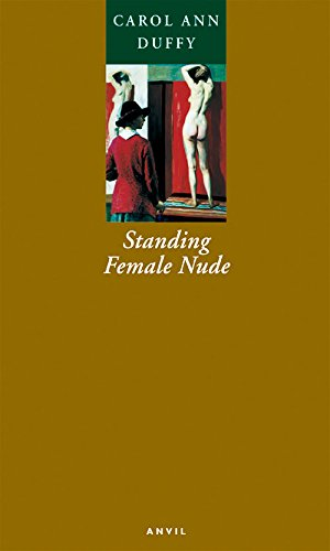 Standing Female Nude by Carol Ann Duffy: Carol Ann Duffy