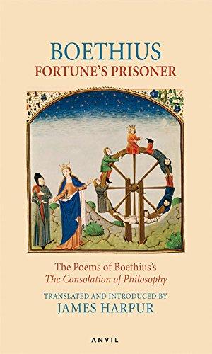 Fortune's Prisoner: The Poems of Boethius's The: Anicius Manlius Severinus