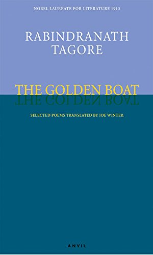 The Golden Boat: Selected Poems: Rabindranath Tagore