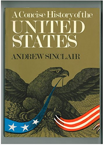 A Concise History of the United States.: Sinclair, Andrew
