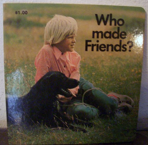 Who Made Friends?