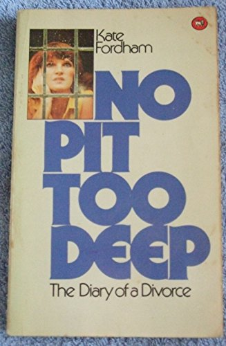 No Pit Too Deep: Diary of a: Fordham, Kate