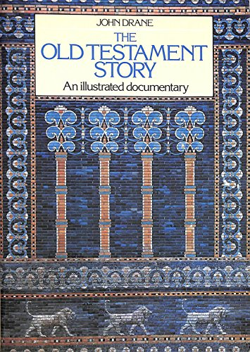 9780856484315: The Old Testament Story: An Illustrated Documentary (A Lion book)