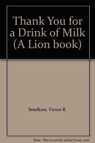 9780856484537: Thank You for a Drink of Milk (A Lion book)