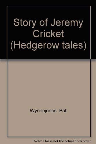 Story of Jeremy Cricket (Hedgerow tales) (0856485977) by Pat Wynnejones