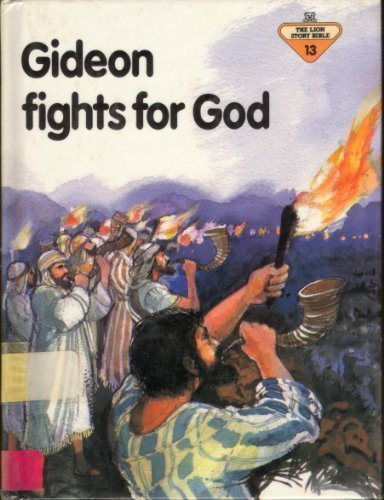 Gideon Fights for God (The Lion Story Bible, 13) (0856487384) by Frank, Penny