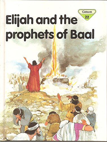 Elijah and the Prophets of Baal (The Lion Story Bible, 22): Frank, Penny