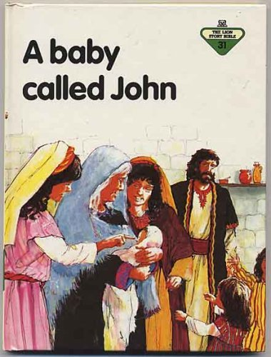 9780856487569: A Baby Called John (The Lion story bible)